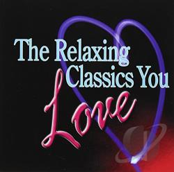 Relaxing Classics You Love CD Cover Art