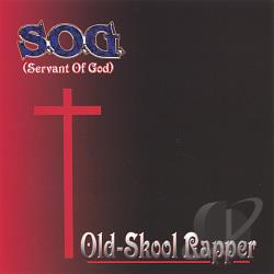 S.O.G. - Old Skool Rapper CD Cover Art