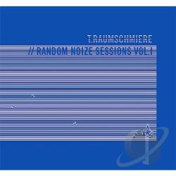 T. Raumschmiere - Random Noize Sessions, Vol. 1 CD Cover Art