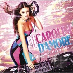 Dj Caroline D`Amore - Hollywood Party Mix CD Cover Art