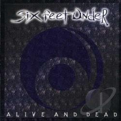 Six Feet Under - Alive and Dead CD Cover Art