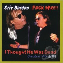 Burdon, Eric - F.K Me...I Thought He Was Dead CD Cover Art