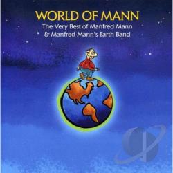 Mann, Manfred - World of Mann: The Very Best of Manfred Mann & Manfred Mann's Earth Band CD Cover Art