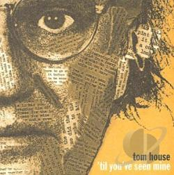 House, Tom - Til You've Seen Mine CD Cover Art