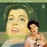 Lamarque, Libertad - History of Tango / Libertad Lamarque, Vol. 3 / Recordings 1945 - 1958 DB Cover Art