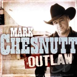 Chesnutt, Mark - Outlaw CD Cover Art