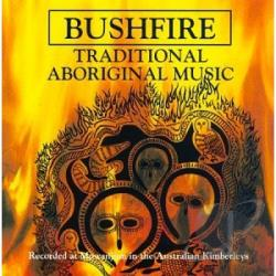 Bushfire: Traditional Aboriginal Music CD Cover Art