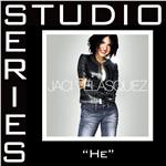Velasquez, Jaci - He [Studio Series Performance Track] DB Cover Art