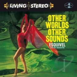 Esquivel / Esquivel & His Orchestra - Other Worlds Other Sounds LP Cover Art