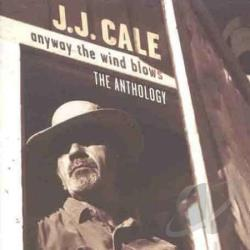 Cale, J.J. - Anyway the Wind Blows: The Anthology CD Cover Art