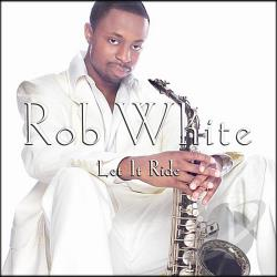 White, Rob - Let It Ride CD Cover Art