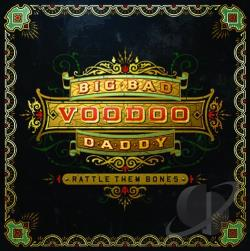 Big Bad Voodoo Daddy - Rattle Them Bones CD Cover Art