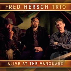 Hersch, Fred / Hersch, Fred Trio - Alive at the Vanguard CD Cover Art