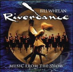 Whelan, Bill - Riverdance: Music from the Show CD Cover Art