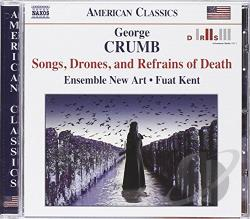 Crumb / Ensemble New Art / Kent - George Crumb: Songs, Drones, and Refrains of Death CD Cover Art