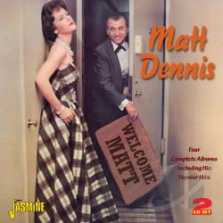 Dennis, Matt - Welcome Matt: Four Complete Albums CD Cover Art