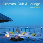 Various Artists - Grooves, Dub & Lounge Vol. 12 DB Cover Art