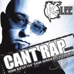 K-Lee - Cant Rap Dot Com The Best Of The Underground CD Cover Art