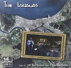 Iguanas - Live at Jazz Fest 2011 CD Cover Art