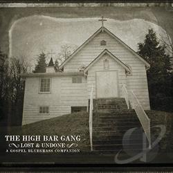 High Bar Gang - Lost and Undone: A Gospel Bluegrass Companion CD Cover Art