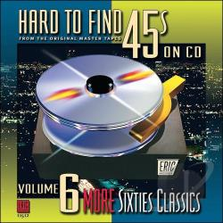 Hard To Find 45's on CD, Vol.  6: More 60's Classics CD Cover Art