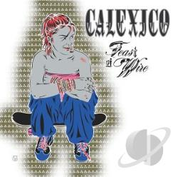 Calexico - Feast of Wire CD Cover Art