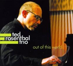 Ted Rosenthal Trio - Out Of This World CD Cover Art