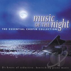 Chopin - Music of the Night: The Essential Chopin Collection CD Cover Art