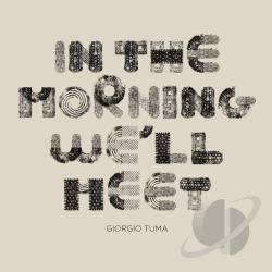 Tuma, Giorgio - In the Morning We'll Meet CD Cover Art