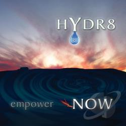 H Y D R 8 - Empower Now CD Cover Art