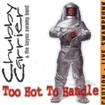 Chubby Carrier & The Bayou Swamp Band - Too Hot to Handle CD Cover Art