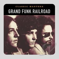 Grand Funk Railroad - Classic Masters CD Cover Art