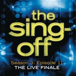 Sing-Off - Sing-Off: Season 3: Episode 11 - The Live Finale DB Cover Art