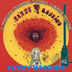 Haskins, Fuzzy - Whole Nother Radio Active Thang CD Cover Art