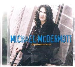 Mcdermott, Michael - From Chicago To Gethsemane CD Cover Art