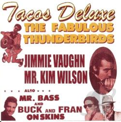Fabulous Thunderbirds - Tacos Deluxe CD Cover Art