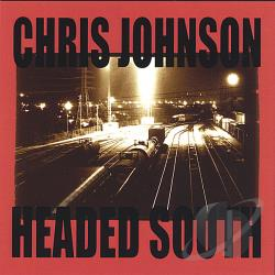 Johnson, Chris - Headed South CD Cover Art