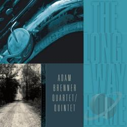 Adam Brenner Quartet / Quintet - Long Way Home CD Cover Art