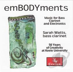 Uduman / Watts, Sarah - EmBODYments: Music for Bass Clarinet and Electronics CD Cover Art