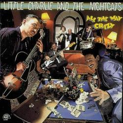 Little Charlie & The Nightcats - All the Way Crazy CD Cover Art