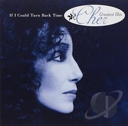 Cher - If I Could Turn Back Time: Greatest Hits CD Cover Art