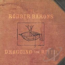 Robber Barons - Dragging the River CD Cover Art
