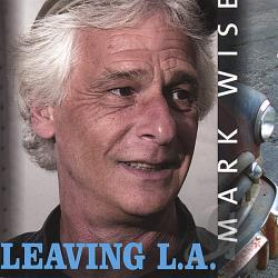 Wise, Mark - Leaving L.A. CD Cover Art