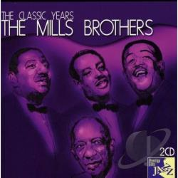 Mills Brothers - Classic Years CD Cover Art