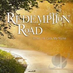 Redemption Road - When He Calls My Name CD Cover Art