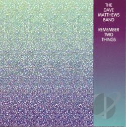 Dave Matthews Band - Remember Two Things CD Cover Art