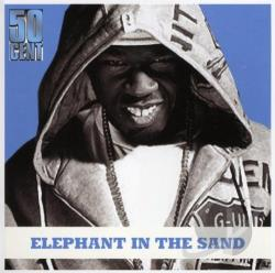 50 Cent / DJ Whoo Kid - Elephant in the Sand CD Cover Art