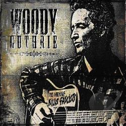 Woody Guthrie & Cisco Houston - This Machine Kills Fascists CD Cover Art