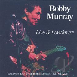 Murray, Bobby - Live & Lowdown! CD Cover Art