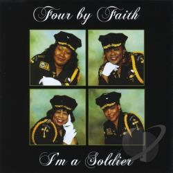 Four By Faith - I'm A Soldier CD Cover Art